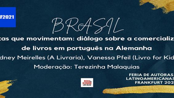 Brasil – Escritas que movimentam: diálogo sobre a comercialização de livros em português na Alemanha – #FALF2021