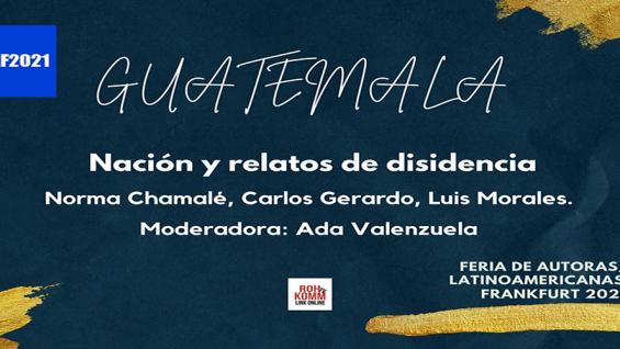 Guatemala – Nación y relatos de disidencia – #FALF2021