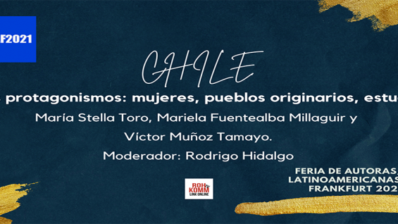Chile – Nuevos protagonismos: mujeres, pueblos originarios, estudiantes. #FALF2021